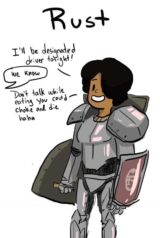 A lady warrior in heavy armour wielding three shields, one of which bears the Rust logo, saying: »I'll be designated driver tonight«. When answered »We know«, she warns: »Don't talk while eating. You could choke and die, haha.«